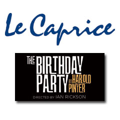 Book The Birthday Party + 2 Course Pre-Theatre Meal at Le Caprice Tickets
