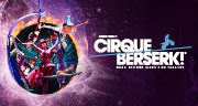Book Cirque Berserk! Tickets
