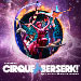 Book Cirque Berserk! - Harold Pinter Theatre Tickets