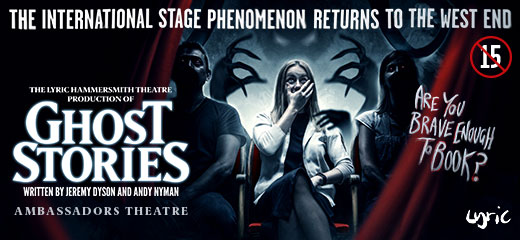 Ghost Stories has moved to The Ambassadors Theatre