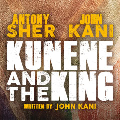 Book Kunene and the King + 2 Course Post Theatre Dinner at The Ivy Tickets
