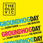 Book Sign up to our waitlist for Groundhog Day tickets Tickets
