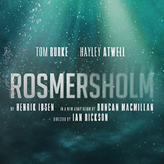 Book Rosmersholm + 2 Course Post Theatre Dinner at The Ivy Tickets