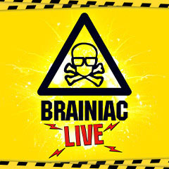 Read More - Brainiac Live! A science spectacular you won