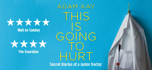Adam Kay - This is Going to Hurt is now playing at the Garrick Theatre