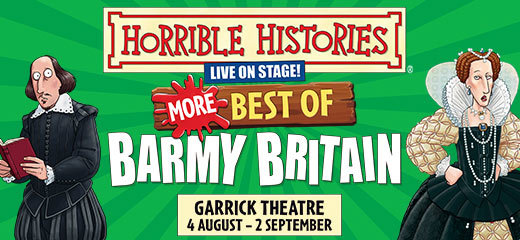 Horrible Histories - Barmy Britain has moved to the Garrick Theatre
