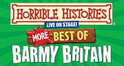 Book Horrible Histories - More Best Of Barmy Britain Tickets