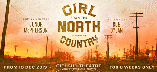 The Girl from the North Country has moved to the Gielgud Theatre.