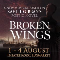 Book Broken Wings tickets - Theatre Royal Haymarket Tickets