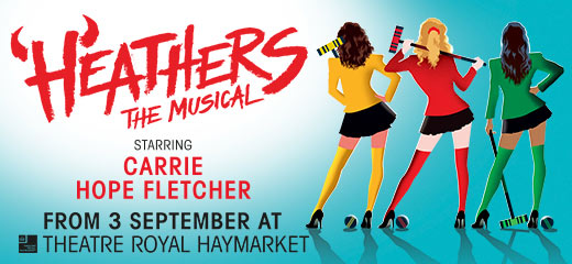 Heathers The Musical has moved to the Theatre Royal Haymarket.