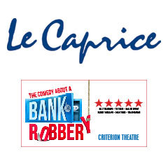 Book The Comedy About A Bank Robbery + 2 Course Post-Theatre Dinner at Le Caprice Tickets