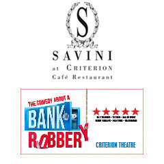 Book The Comedy About A Bank Robbery + 2 Course Meal & Glass of Prosecco at Savini at Criterion Tickets