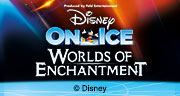 Disney On Ice presents Worlds of Enchantment UK Tour