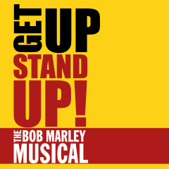 Book Get Up, Stand Up! The Bob Marley Musical Tickets