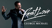 Book Fastlove - A Tribute to George Michael Tickets