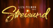 Book Liza Pulman Sings Streisand Tickets