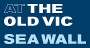 Book Sea Wall tickets - The Old Vic Tickets