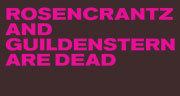 Book Rosencrantz And Guildenstern Are Dead Tickets