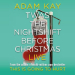 Book Adam Kay - Twas The Nightshift Before Christmas Tickets