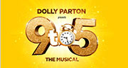 Book Dolly Parton Presents 9 To 5 The Musical + 2 Course Pre-Theatre Meal at Balthazar Tickets