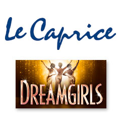 Book Dreamgirls + 2 Course Pre-Theatre Dinner at Le Caprice Tickets
