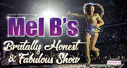Book A Brutally Honest Evening with Mel B Tickets