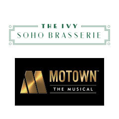 Book Motown The Musical + 2 Course Pre-Theatre Dinner at The Ivy Soho Brasserie Tickets