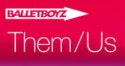 Book BalletBoyz - Them/Us Tickets