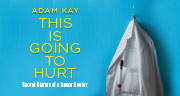 Book Adam Kay: This is Going to Hurt (Secret Diaries of a Junior Doctor)  Tickets