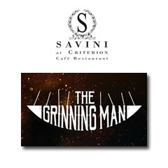 Book The Grinning Man + 2 Course Meal & Glass of Prosecco at Savini at Criterion Tickets