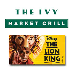 Book The Lion King + The Ivy Market Grill - 2 Course Pre Theatre Tickets