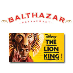 Book The Lion King + 2 Course Pre Theatre meal at Balthazar Tickets