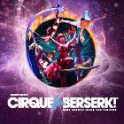 Book Cirque Berserk! Tickets