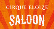 Book Cirque Éloize - Saloon Tickets