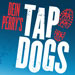 Book Dein Perry's Tap Dogs Tickets