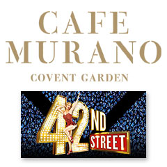Book 42nd Street + 2 Course Pre-Theatre Dinner at Café Murano Covent Garden Tickets