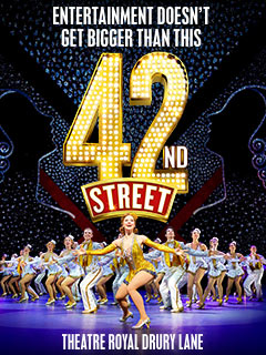 Book 42nd Street tickets from LOVEtheatre for the Theatre Royal Drury Lane