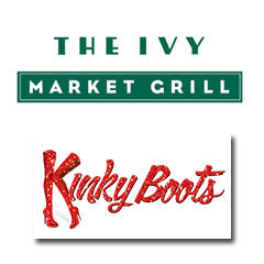 Book Kinky Boots + 2 Course Pre-Theatre Dinner at The Ivy Market Grill Tickets