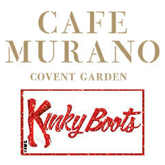 Book Kinky Boots + 2 Course Pre-Theatre Dinner at Café Murano Covent Garden Tickets