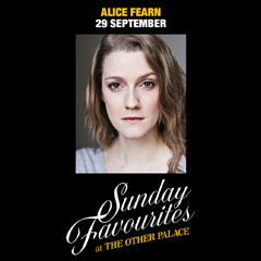 Book Sunday Favourites at The Other Palace - Alice Fearn Tickets