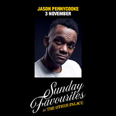 Book Sunday Favourites at The Other Palace - Jason Pennycooke Tickets