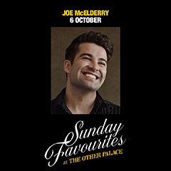 Book Sunday Favourites at The Other Palace - Joe McElderry Tickets