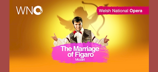 Welsh National Opera - The Marriage of Figaro
