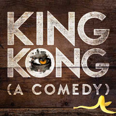 Book King Kong (A Comedy) Tickets