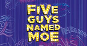Book Five Guys Named Moe Tickets