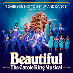 Book Beautiful - The Carole King Musical + 2 Course Dinner Tickets