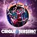 Book Cirque Berserk! - Theatre Royal Stratford East Tickets